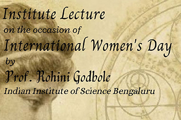 Institute lecture on the occassion of International Women's Day by Prof. Rohini Godbole