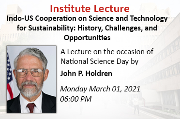 Institute Lecture: Indo-US Cooperation on Science and Technology for Sustainability: History, Challenges, and Opportunities