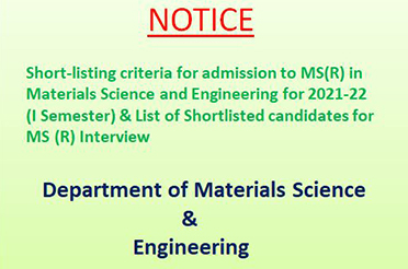 Short-listing criteria for admission to MS(R) in Materials Science and Engineering for 2021-22 (I Semester) & List of Shortlisted candidates for MS (R) Interview