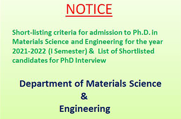 Short-listing criteria for admission to Ph.D. in Materials Science and Engineering for the year 2021-2022 (I Semester) and List of Shortlisted candidates for PhD Interview