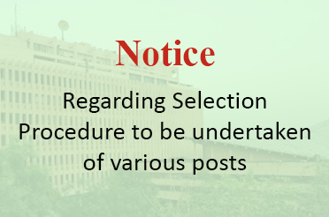 Notice Regarding Selection Procedure to be undertaken of various posts