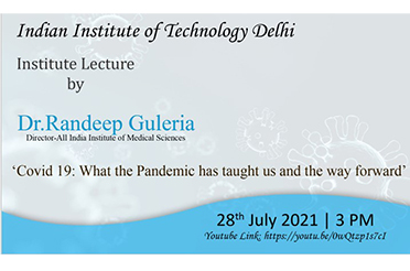 Covid-19: What the pandemic has taught us and the way forward lecture by Prof./Dr. Randeep Guleria, Director, All India Institute of Medical Science (AIIMS), Delhi