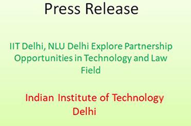 IIT Delhi, NLU Delhi Explore Partnership Opportunities in Technology and Law Field